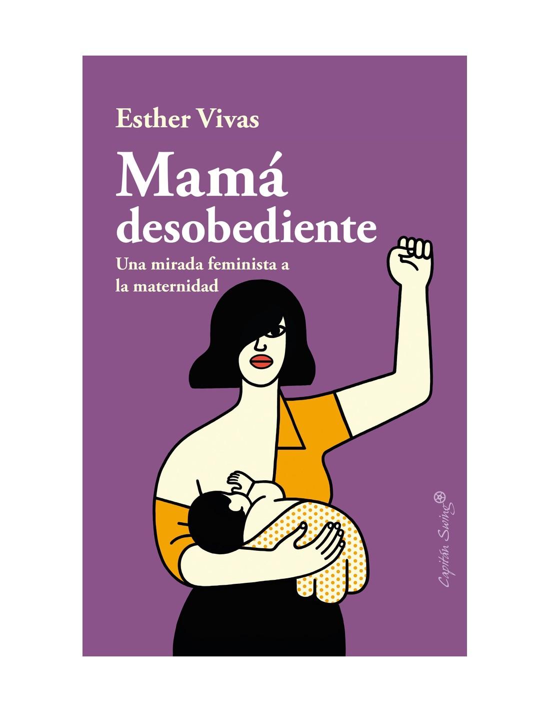 comprar-libro-mama-desobediente-esther-vivas